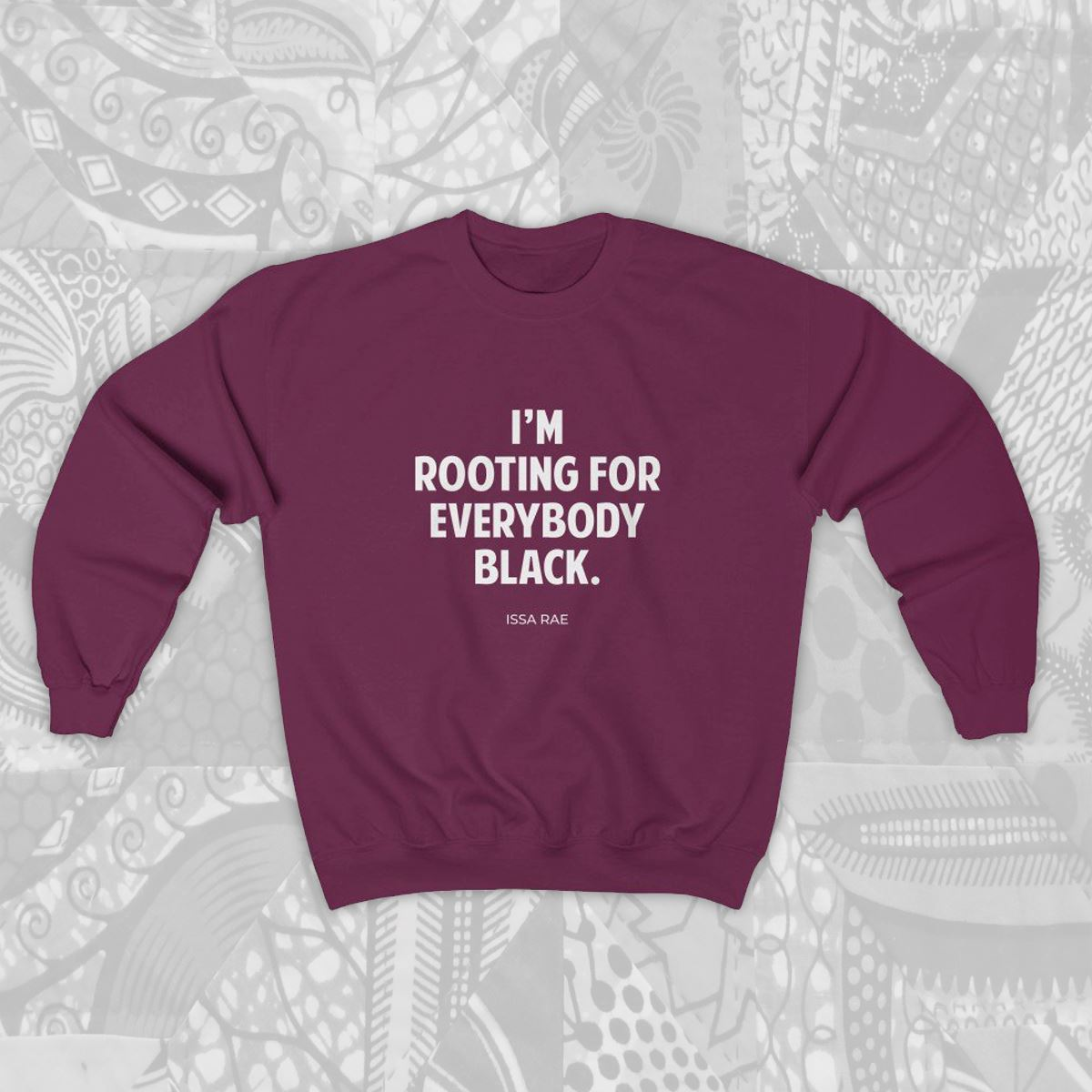 I'm Rooting For Everybody Black - MelaninBabesApparel