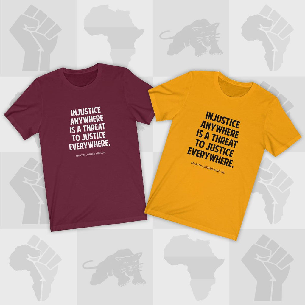 Injustice Anywhere, Threat to Justice MLK Jr. Quote - MelaninBabesApparel
