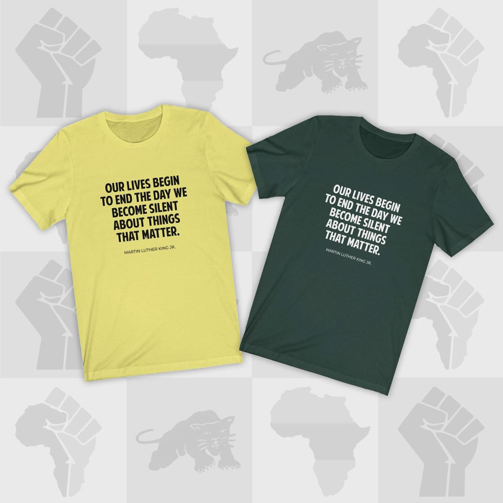 Our Lives Begin to End MLK Quote - MelaninBabesApparel