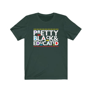 Pretty Black and Educated Unisex T-Shirt - MelaninBabesApparel