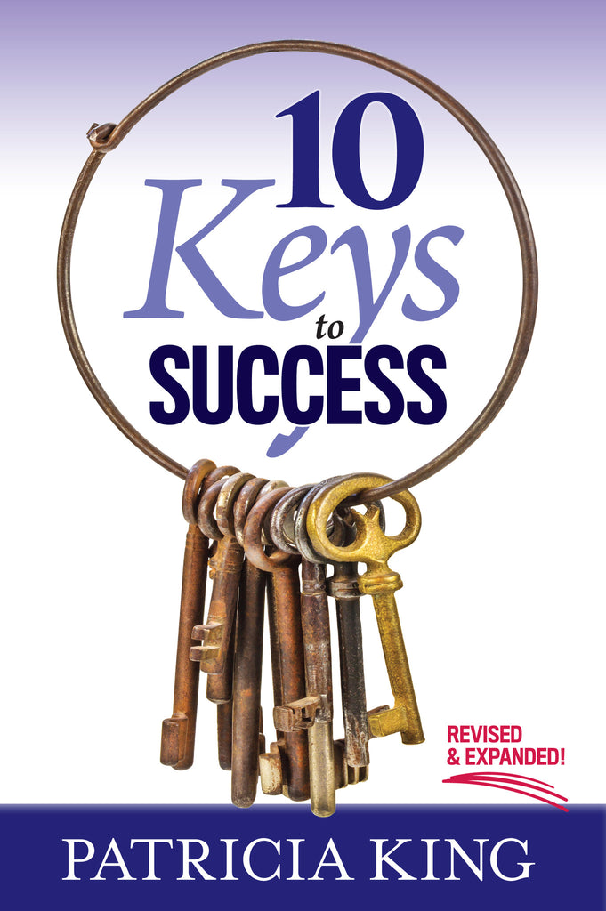 10 Keys to Success Revised & Expanded Book - Patricia King