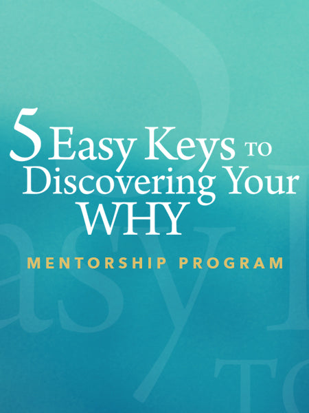 5 Keys to Discovering Your Why by Patricia King - Digital Download