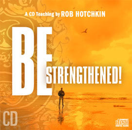 Be Strengthened - CD/MP3 Download by Robert Hotchkin
