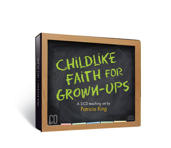 Childlike Faith for Grown-Ups   MP3 Download / CD Set by Patricia King