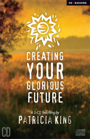 Creating Your Glorious Future   MP3 Download / CD Set by Patricia King