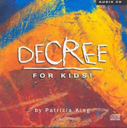 Decree for Kids   CD by Patricia King & Steve Swanson