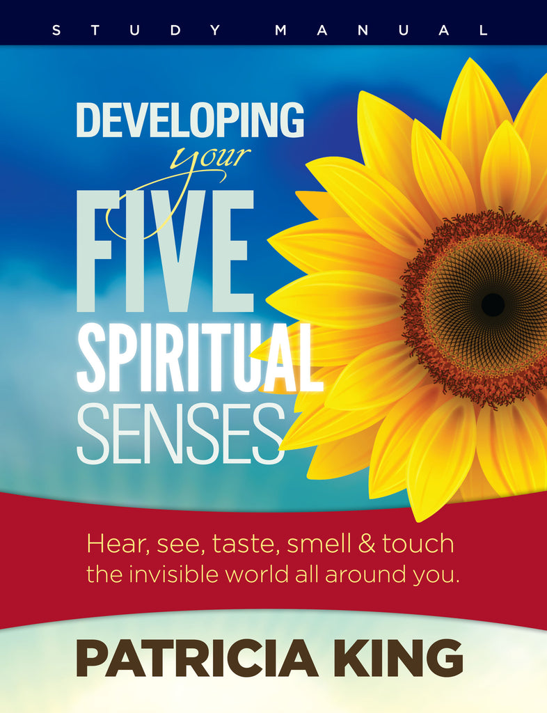 Developing Your Five Spiritual Senses - EBook / Book / Study Manual by Patricia King