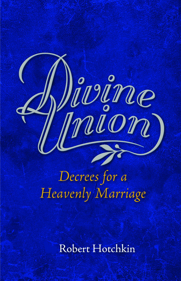 Divine Union: Decrees for a Heavenly Marriage - Book/E-Book PDF