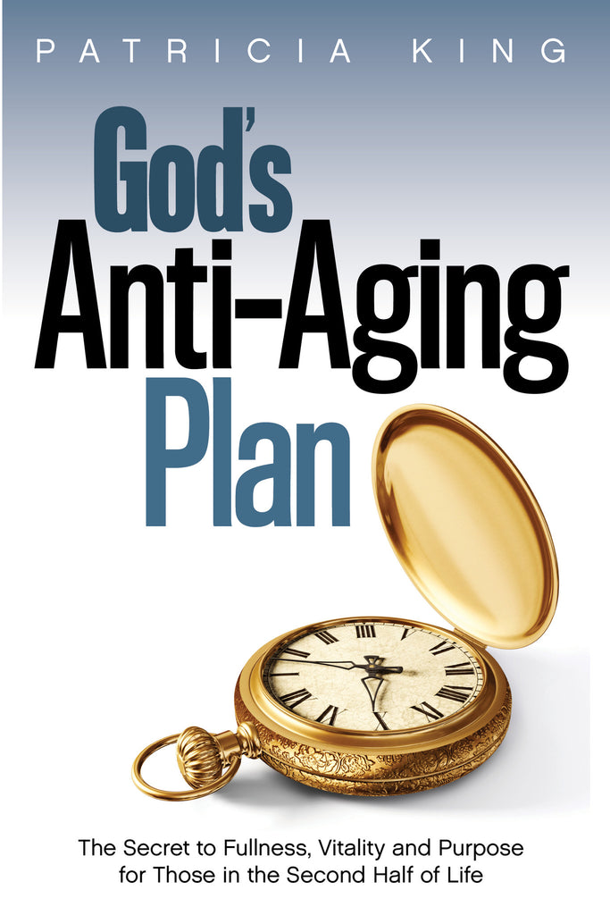 God's Anti-Aging Plan - Book/E-Book by Patricia King