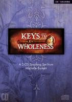 Keys To Wholeness   MP3 Download by Michelle Burkett