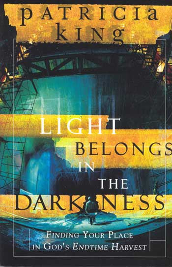 Light Belongs in the Darkness   Book by Patricia King