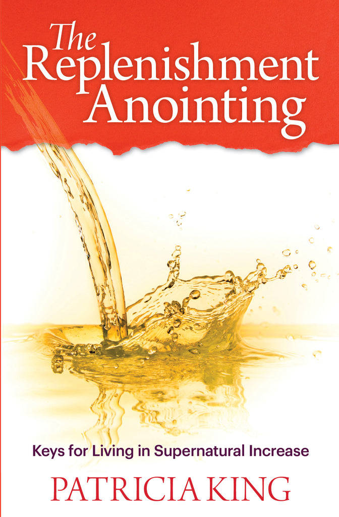 The Replenishment Anointing Book/Ebook - By Patricia King