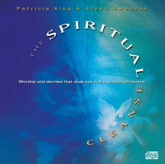 The Spiritual Cleanse     MP3 Download/CD by Patricia King & Steve Swanson