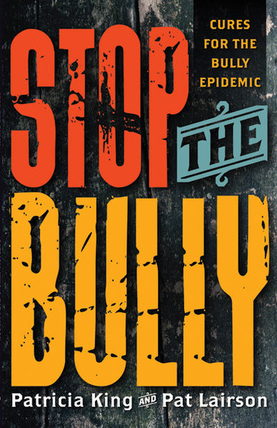 Stop The Bully - Book/E-Book (PDF) by Patricia King & Pat Lairson