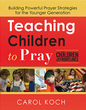 Teaching Children to Pray - E-Manual (PDF) by Carol Koch