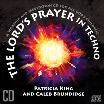 The Lord's Prayer in Techno     MP3 Download/CD by Patricia King & Caleb Brundidge