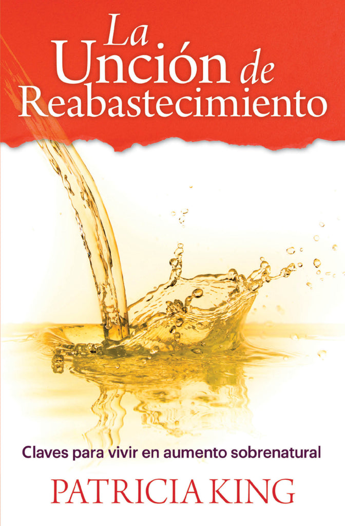 The Replenishment Anointing - Book/E-Book (PDF) or Spanish by Patricia King