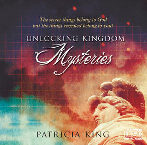 Unlocking Kingdom Mysteries   MP3 by Patricia King