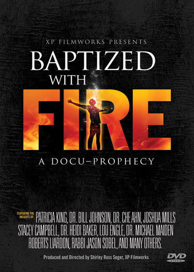 Baptized with Fire MP4 Download Only with Patricia King, Roberts Liardon, Lou Engle, and more
