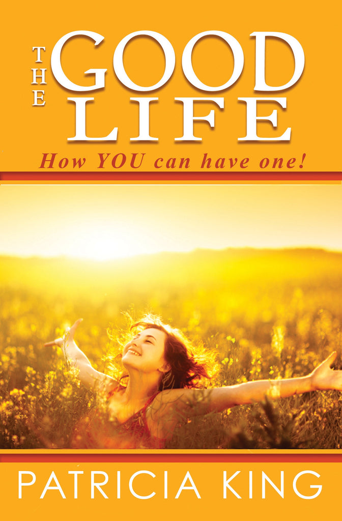 Good Life   EBook / Book by Patricia King