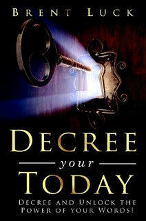 Decree Your Today Book / PDF Download by Brent Luck