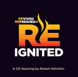 Revived, Refreshed, and Reignited - CD/MP3 Download by Robert Hotchkin
