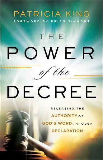 The Power of the Decree by Patricia King Book