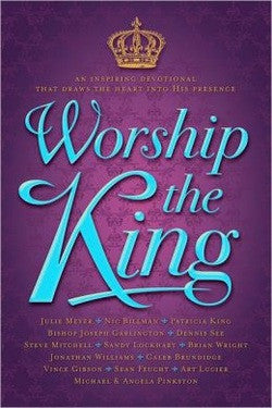 Worship the King - Various Authors