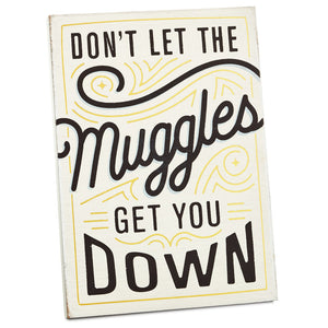Hallmark Harry Potter™ Don't Let Muggles Get You Down Wood Quote Sign, 5x7