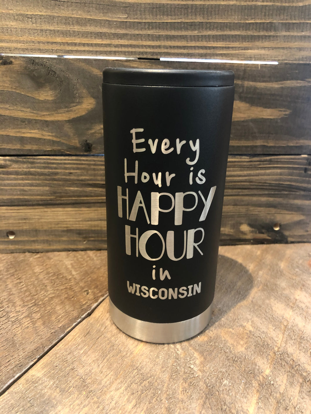 Stainless Slim Can Cooler - Every Hour is Happy Hour in Wisconsin - Black