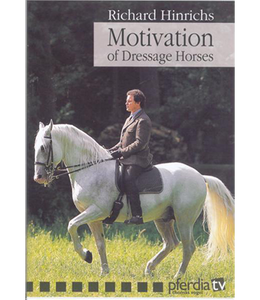 Motivation of Dressage Horses by Richard Hinrichs