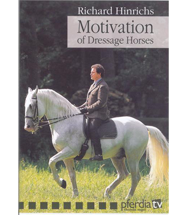 Motivation of Dressage Horses by Richard Hinrichs DVD