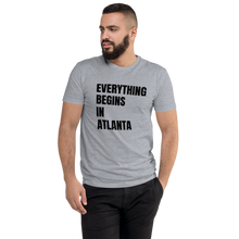 Load image into Gallery viewer, Everything Begins in Atlanta Athletic Fit T-shirt