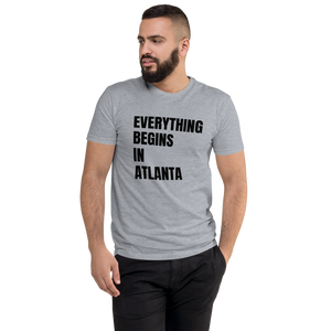 Everything Begins in Atlanta Athletic Fit T-shirt