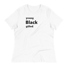 Load image into Gallery viewer, Young Black Gifted Women's T-Shirt