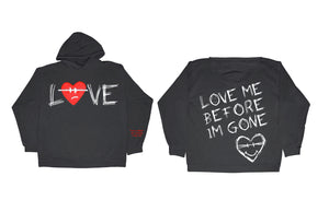 """Love Me Before I'm Gone"" Black Hoodie"
