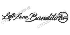 LEFT LANE BANDITO - STICKER