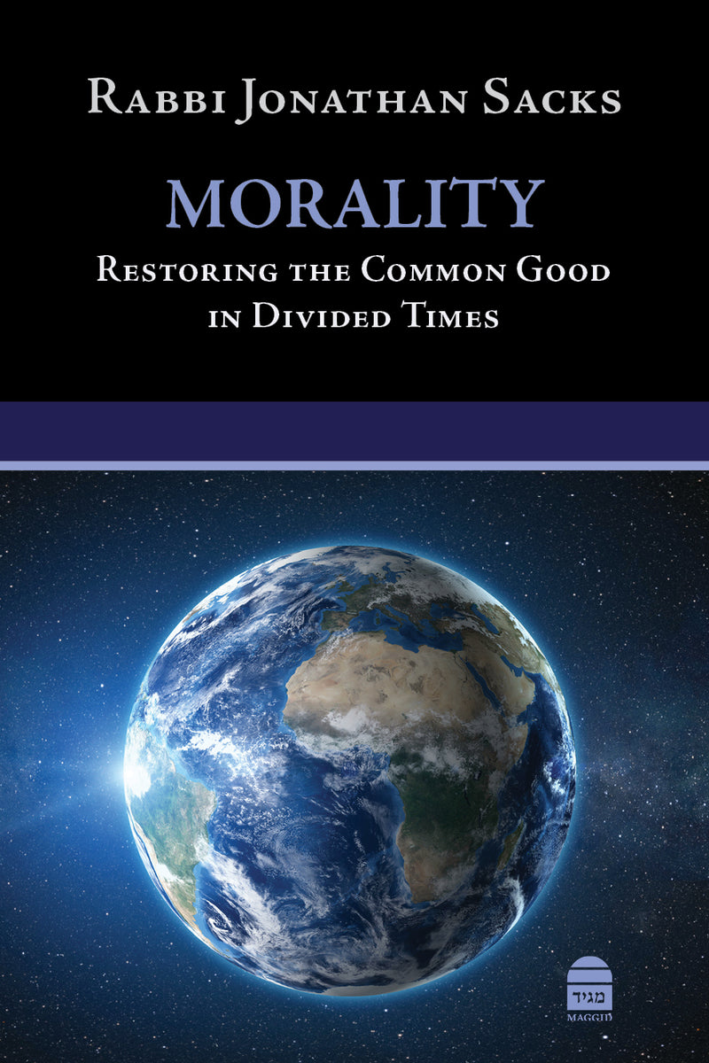 Morality - Restoring the Common Good in Divided Times