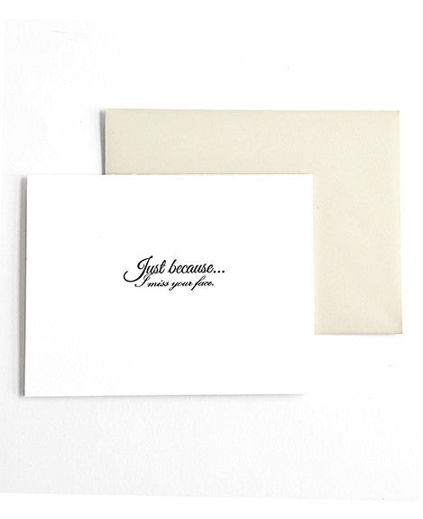 Just Because I miss your face letterpress greeting card