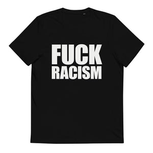 FUCK RACISM Organic Cotton T-Shirt White On Black