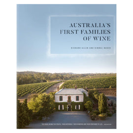 Australia's First Families of Wine by Richard Allen and Kimbal Baker