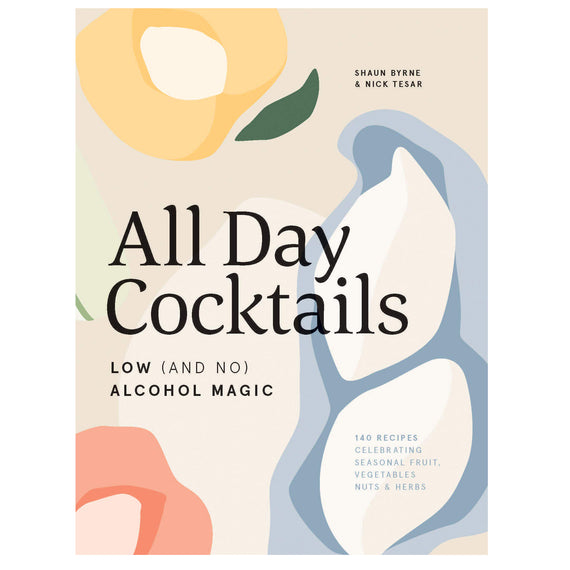 All Day Cocktails by Shaun Byrne and Nick Tesar