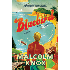 Bluebird by Malcolm Knox