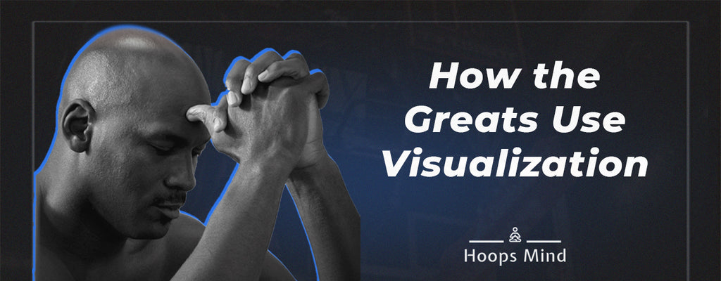 How the Greats Use Mental Skills - Hoops Mind