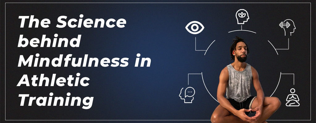 The Science behind Mindfulness in Athletic Training