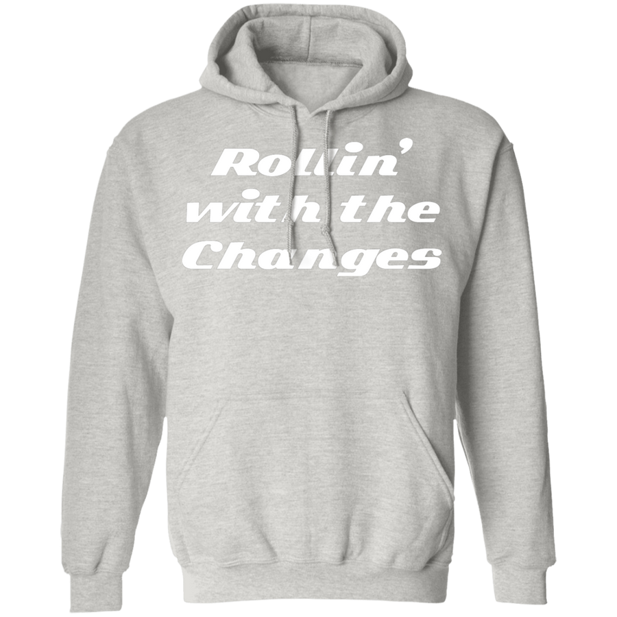 Rollin with the Changes Hoodie