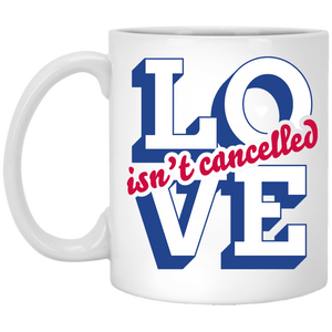 Love Isn't Cancelled Mug