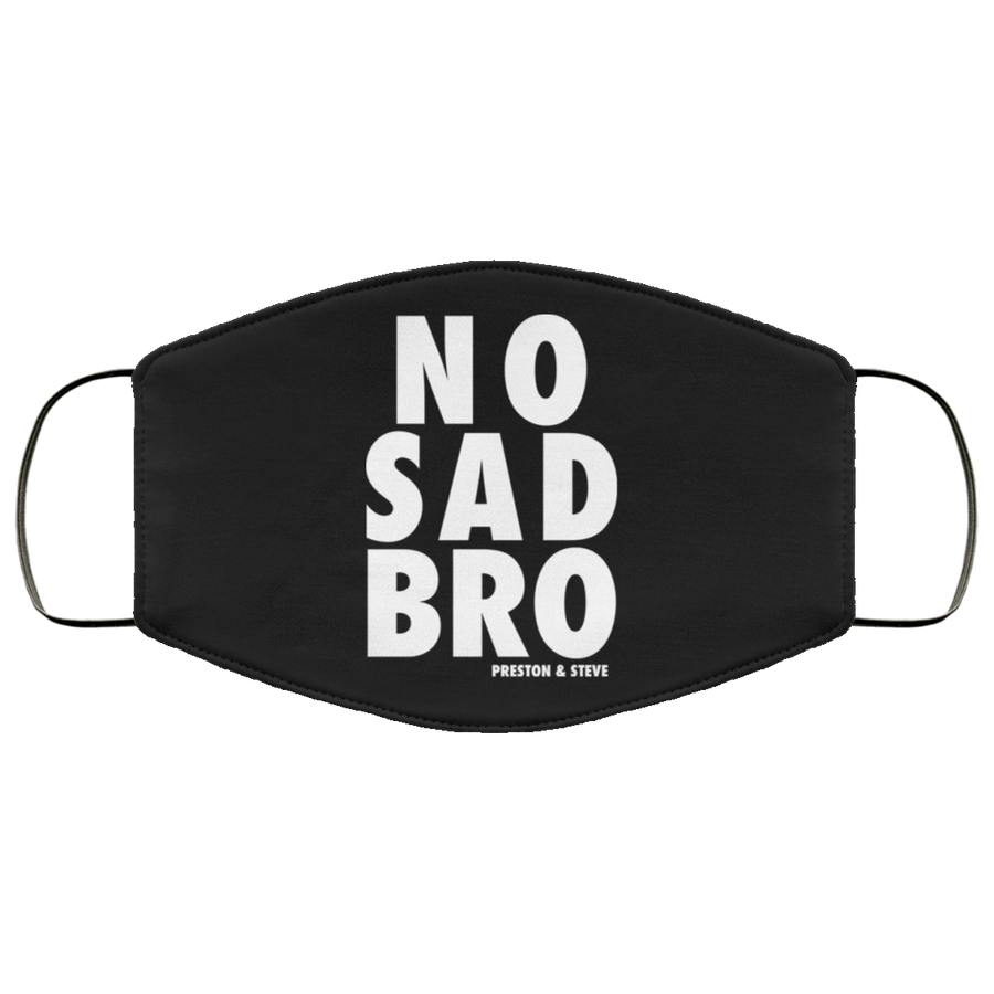 No Sad Bro I Face Mask