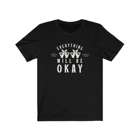 Everything Will Be Okay Tee | 2 Colors