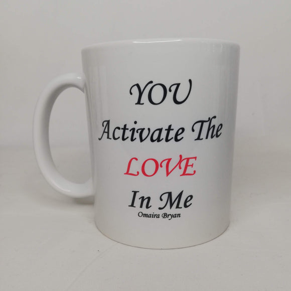 You Activate The LOVE In Me Red - Coffee Mug
